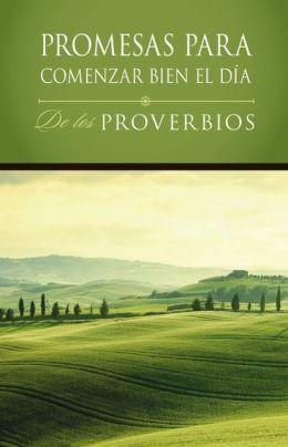 Promesas para comenzar bien el día de los Proverbios: De los Proverbios