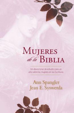 Mujeres de la Biblia: Un devocional de estudio para un año sobre las mujeres de la Escritura
