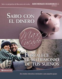 Sabio con el dinero / Fortalece el matrimonio de tus sueños: Dos estudios interactivos individuales o para pequeños grupos