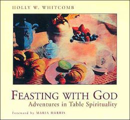 Feasting with God; Adventures in Table Spirituality