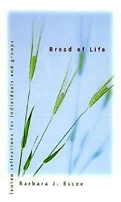 Bread of Life: Lenten Reflections for Individuals and Groups