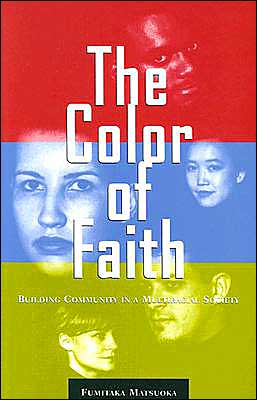 The Color of Faith: Building Community in a Multiracial Society