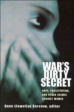 War's Dirty Secret: Rape, Prostitution and Other Crimes against Women