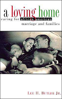 Loving Home: Caring for African American Marriage and Family