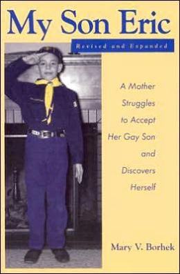 My Son Eric: A Mother Struggles to Accept Her Gay Son and Discovers Herself