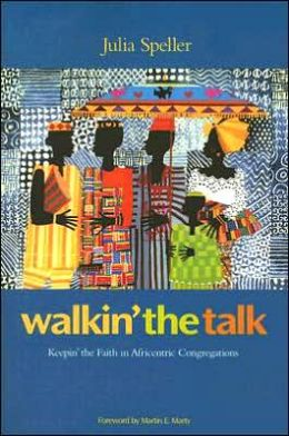 Walkin' the Talk: Keepin' the Faith in Africentric Congregations