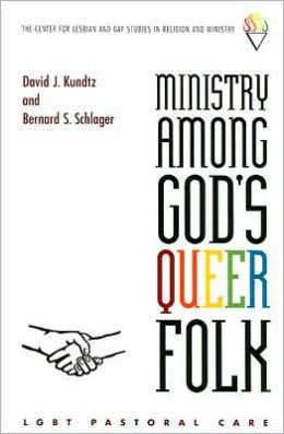 Ministry among God's Queer Folk: Lgbt Pastoral Care