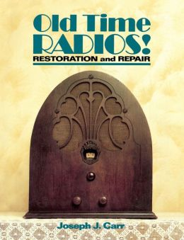 Old Time Radios! Restoration And Repair