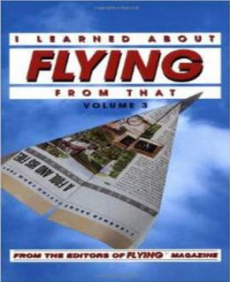 I Learned about Flying from That, Vol. 3