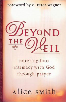 Beyond the Veil: Entering into Intimacy with God Through Prayer