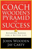 Book Cover Image. Title: Coach Wooden's Pyramid of Success:  Building Blocks For a Better Life, Author: John Wooden