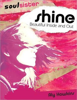 Shine: Beautiful Inside and Out