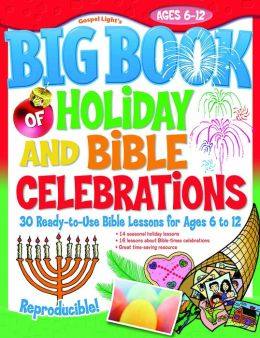 The Big Book of Holiday and Bible Celebrations