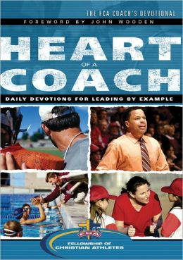 The Heart of a Coach: Daily Devotions for Leading by Example