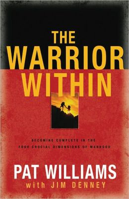 Warrior Within: Becoming Complete in the Four Crucial Dimensions of Man
