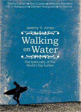 Walking on Water: The Surfer's Soul