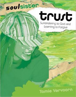 Trust: Surrendering to God and Learning to Forgive