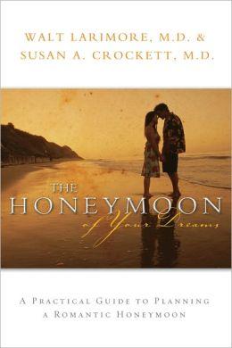 Honeymoon of Your Dreams