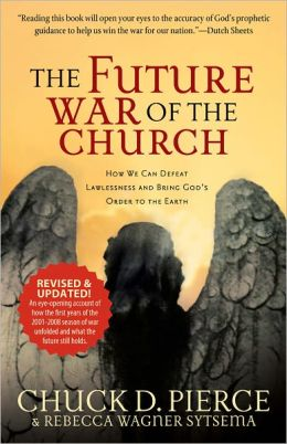 The Future War of the Church: How We Can Defeat Lawlessness and Bring God's Order to the Earth- Revised and Updated Edition