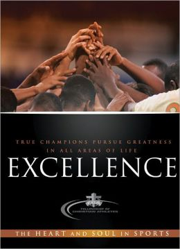 Excellence: The Heart and Soul in Sports