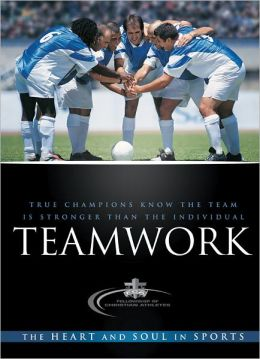 Teamwork: The Heart and Soul in Sports