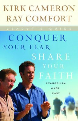 Conquer Your Fear, Share Your Faith Leader's Guide: Evangelism Made Easy Leader's Guide