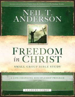 Freedom in Christ Bible Study Leader's Guide: A Life-Changing Discipleship Program