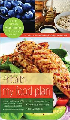 My Food Plan: A Guide to Making Wise Choices as you Create Your Own Menu