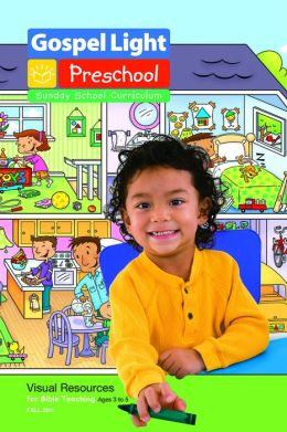 Preschool Visual Resources for Bible Teaching Ages 3 - 5 Fall 2011