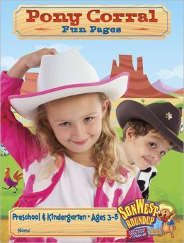 Sonwest Roundup Pony Corral Fun Pages Ages 3-6 Preschool & Kindergarten