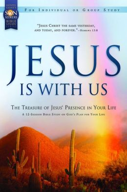 Jesus Is with Us: The Treasure of Jesus' Presence in Your Life