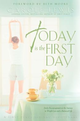 Today is the First Day: Daily Encouragement on the Journey to Weight Loss and Balanced Life
