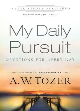 My Daily Pursuit: 365 Devotions with A.W. Tozer