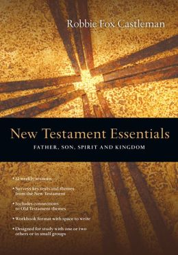 New Testament Essentials: Father, Son, Spirit and Kingdom