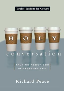 Holy Conversation: Talking About God in Everyday Life