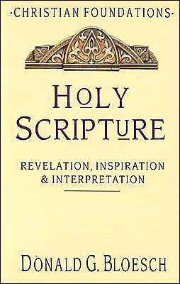 Holy Scripture: Revelation, Inspiration and Interpretation
