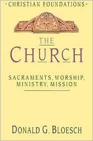 Church: Sacraments, Worship, Ministry, Mission