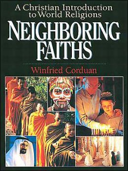 Neighboring Faiths; A Christian Introduction to World Religions