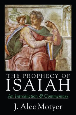 Prophecy of Isaiah: An Introduction and Commentary
