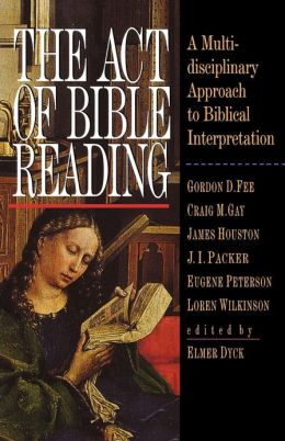 act of Bible Reading: A Multidisciplinary Approach to Biblical Interpretation