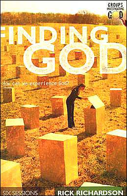 Finding God: How Can We Experience God? (Groups Investigating God Series)