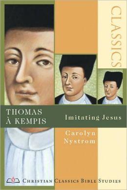 Thomas à Kempis: Imitating Jesus
