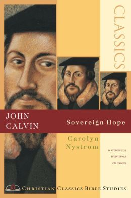 John Calvin: Sovereign Hope