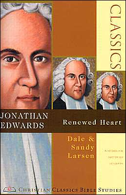 Jonathan Edwards: Renewed Heart