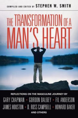 The Transformation of a Man's Heart: Reflections on the Masculine Journey