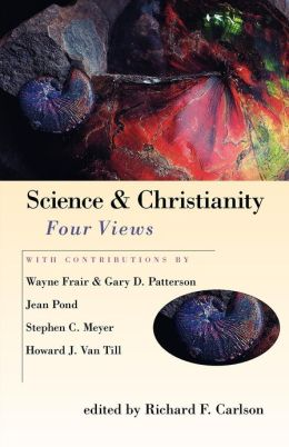 Science and Christianity: Four Views