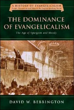 Dominance of Evangelicalism: The Age of Spurgeon and Moody