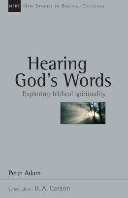 Hearing God's Words: Exploring Biblical Spirituality