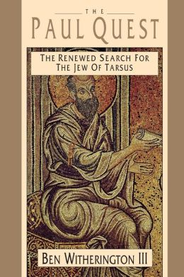 Paul Quest: The Renewed Search for the Jew of Tarsus