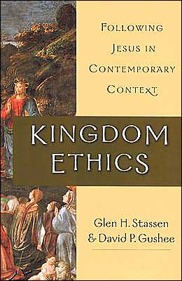 Kingdom Ethics: Following Jesus in Contemporary Context